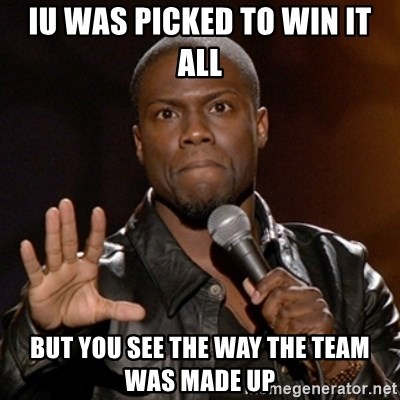 Kevin Hart - IU was picked to wIn it all But you see the way the team was made up