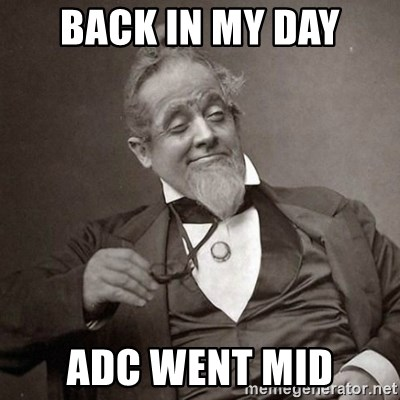 1889 [10] guy - BACK IN MY DAY ADC WENT MID