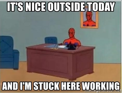 Spiderman Desk - It's nice outside today And I'm stuck here working