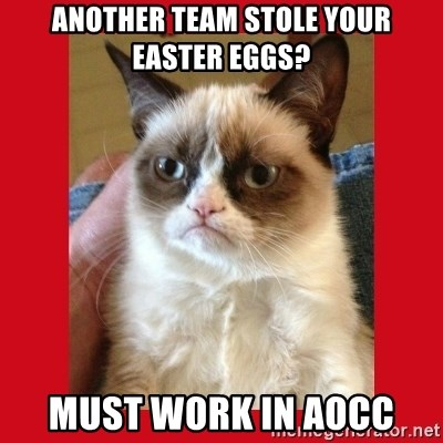 No cat - ANOTHER TEAM STOLE YOUR EASTER EGGS? MUST WORK IN AOCC