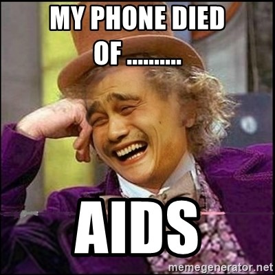 yaowonkaxd - MY PHONE DIED OF .......... AIDS