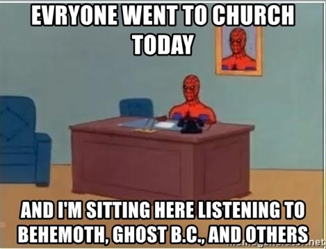 Spiderman Desk - Evryone went to church today and i'm sitting here listening to behemoth, ghost b.c., and others