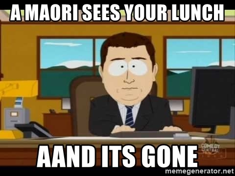 Aand Its Gone - a maori sees your lunch aand its gone