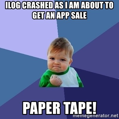 Success Kid - Ilog crashed as i am about to get an app sale Paper tape!