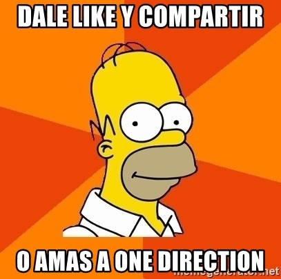 Homer Advice - DALE LIKE Y COMPARTIR  O AMAS A ONE DIRECTION