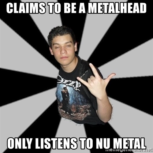 Metal Boy From Hell - Claims To Be a metalhead Only Listens to Nu Metal