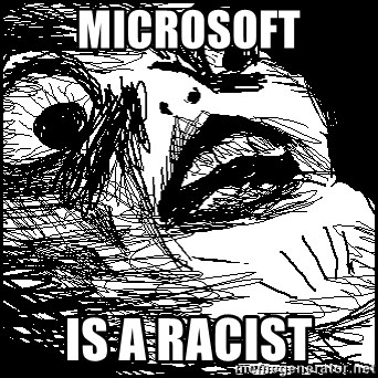 Surprised Chin - Microsoft is a racist