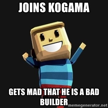 Happy Tourist - Joins kogama gets mad that he is a bad builder