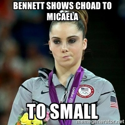 Not Impressed McKayla - BENNETT SHOWS CHOAD TO MICAELA TO SMALL