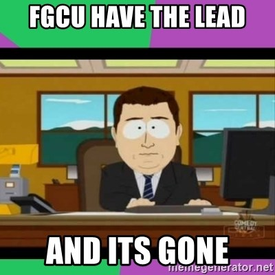 south park it's gone - fgcu have the lead and its gone