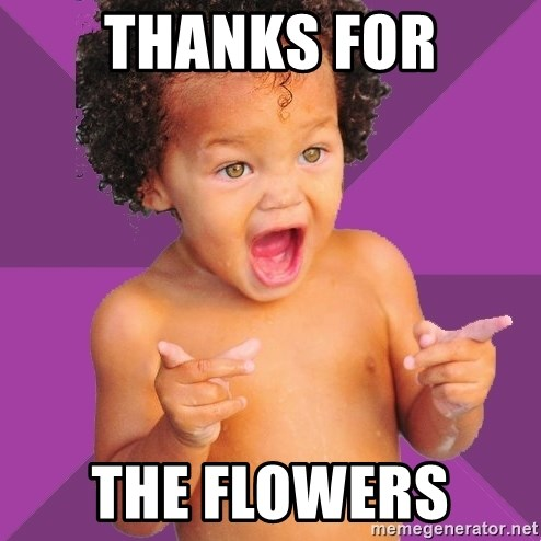 Baby $wag - THANKS FOR THE FLOWERS