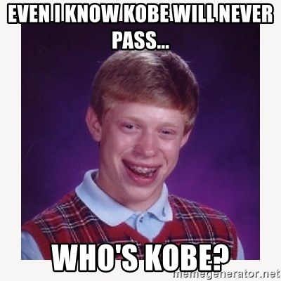 nerdy kid lolz - EVEN I KNOW KOBE WILL NEVER PASS... WHO'S KOBE?