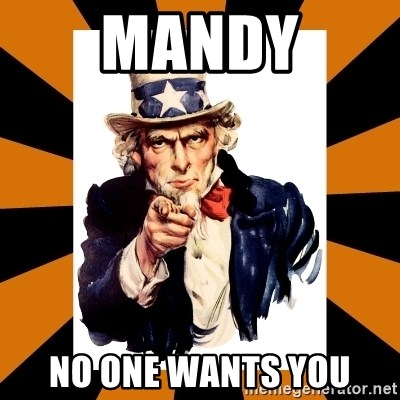 Uncle sam wants you! - mandy no one wants you