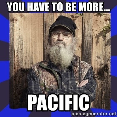HEY... Si Robertson - You have to be more... pACIFIC