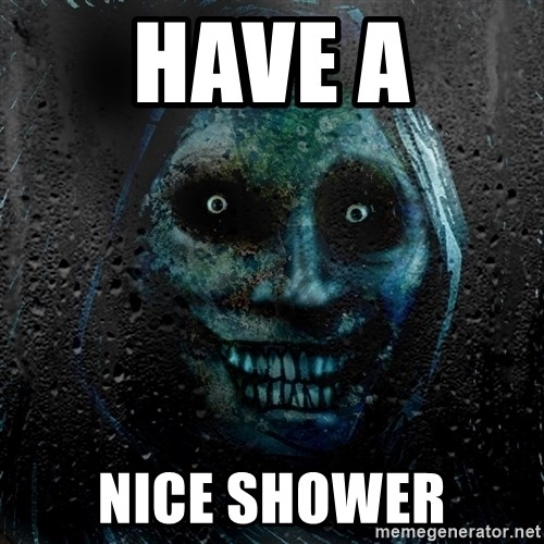 Real Scary Guy - Have a Nice Shower