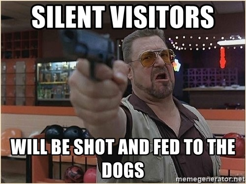 WalterGun - silent VISITORS  will be shot and fed to the dogs