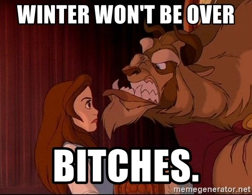 BeastGuy - WINTER WON'T BE OVER  BITCHES.