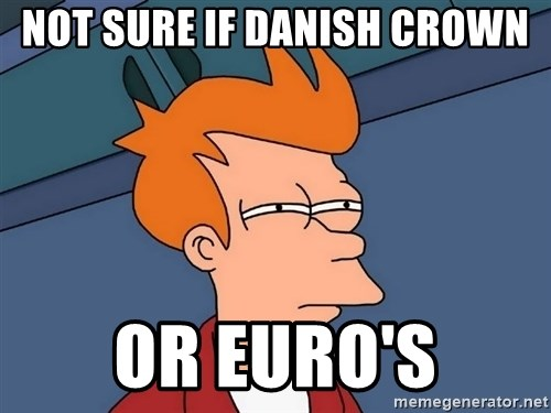Futurama Fry - not sure if danish crown or euro's