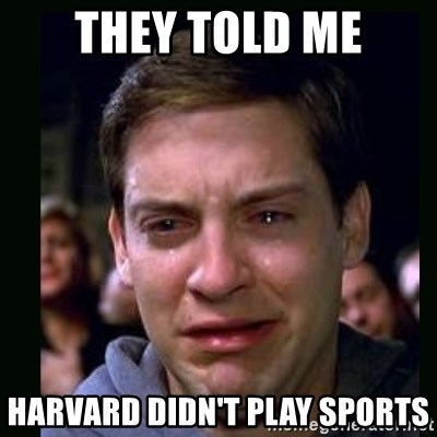 crying peter parker - THEY TOLD ME HARVARD DIDN'T PLAY SPORTS
