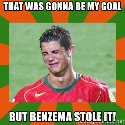 cristianoronaldo - THAT WAS GONNA BE MY GOAL BUT BENZEMA STOLE IT!