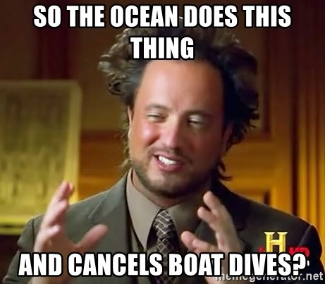 Ancient Aliens - so the ocean does this thing and cancels boat dives?