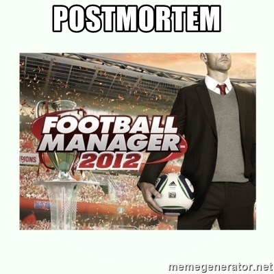 football manager 2013 - POSTMORTEM