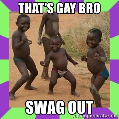african kids dancing - THAT'S GAY BRO SWAG OUT