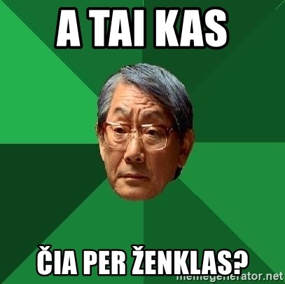 High Expectations Asian Father - A TAI KAS  ČIA PER ŽENKLAS?