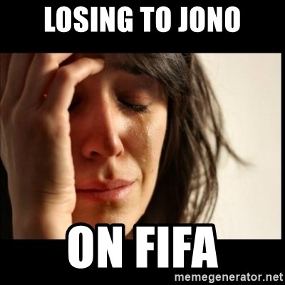 First World Problems - LOsing to jono on fifa