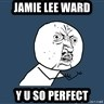 Jordan Y U So Emo - JAMIE LEE WARD Y U SO PERFECT
