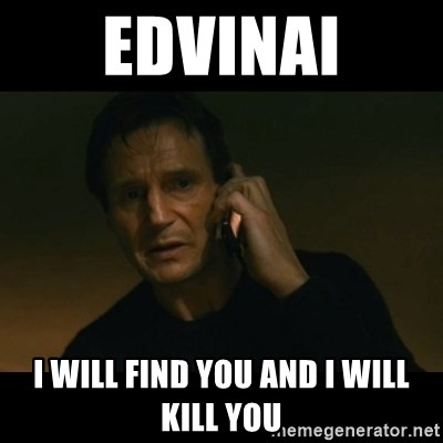 liam neeson taken - Edvinai I will find you and i will kill you