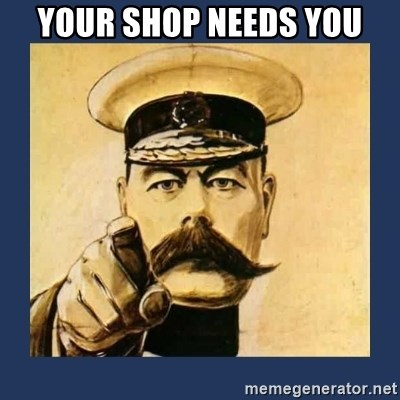 your country needs you - YoUR SHOP NEEDS YOU