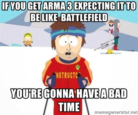 South Park Ski Teacher - If you get ARMA 3 expecting it to be like  BATTLEfield You're gonna have a bad time
