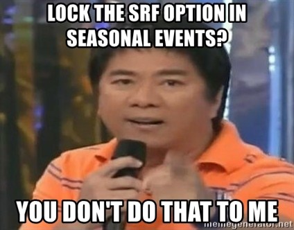 willie revillame you dont do that to me - Lock the SRF option in seasonal Events? You don't do that to me