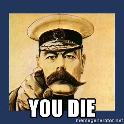 your country needs you -  YOU DIE