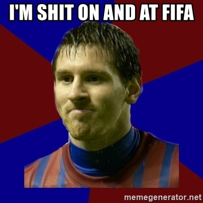 Lionel Messi - I'M SHIT ON AND AT FIFA