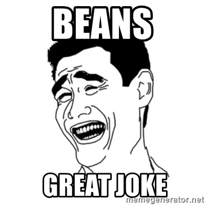 FU*CK THAT GUY - BEANS  GREAT JOKE