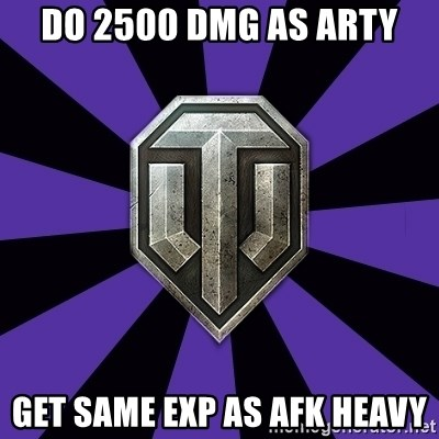 World of Tanks - Do 2500 dmg as arty get same exp as afk heavy