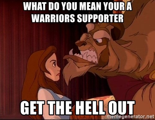 BeastGuy - WHAT DO YOU MEAN YOUR A WARRIORS SUPPORTER GET THE HELL OUT