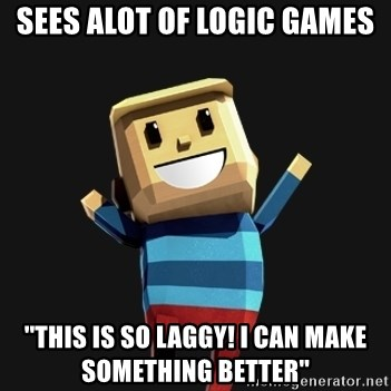 Happy Tourist - SEES ALOT OF LOGIC GAMES ''This is so laggy! I can make something better''