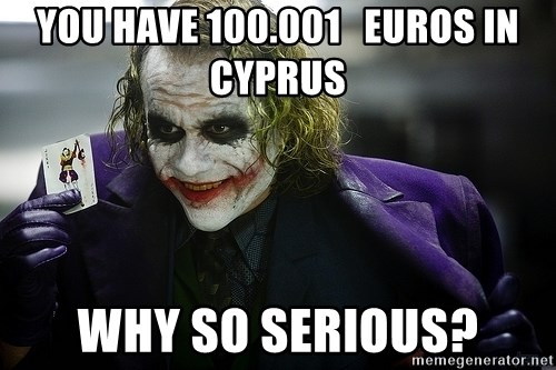 joker - You have 100.001   EUROS IN CYPRUS WHY SO SERIOUS?