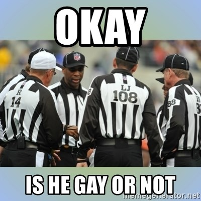 NFL Ref Meeting - OKAY IS HE GAY OR NOT