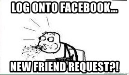 Cereal Guy Spit - Log onto facebook... new Friend requEst?!