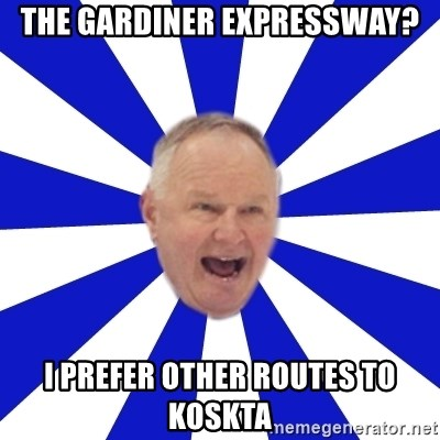 Crafty Randy - the gardiner expressway? i prefer other routes to koskta