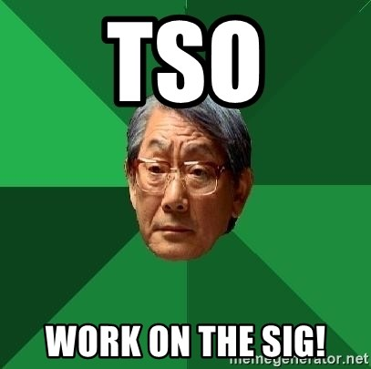 High Expectations Asian Father - tso work on the sig!