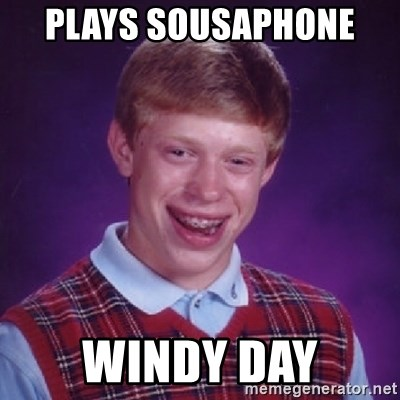 Bad Luck Brian - PLAYS SOUSAPHONE  WINDY DAY