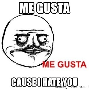Me Gusta - Me guSta Cause I hatE you