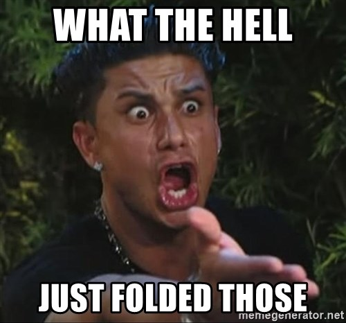 Pauly D - What the hell  Just folded thOse
