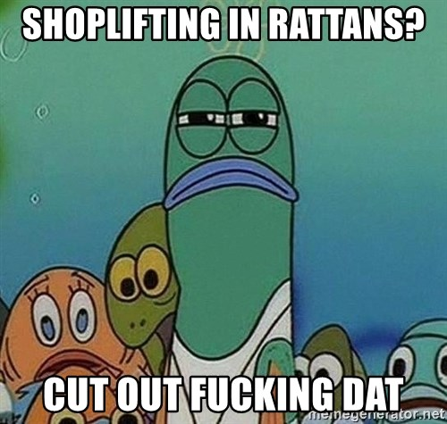Serious Fish Spongebob - shoplifting in rattans? cut out fucking dat