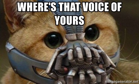 bane cat - WHERE'S THAT VOICE OF YOURS
